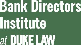 Bank Directors Institute at Duke Law